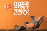 Muursticker do what you love love what you do_