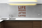Muursticker life begins after coffee_